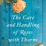 Review: The Care and Handling of Roses with Thorns