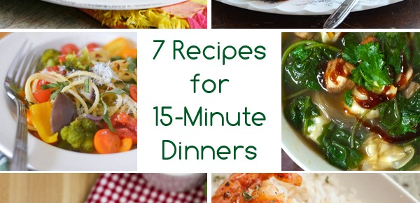 Dinner in a Flash: 7 Recipes for 15-Minute Dinners