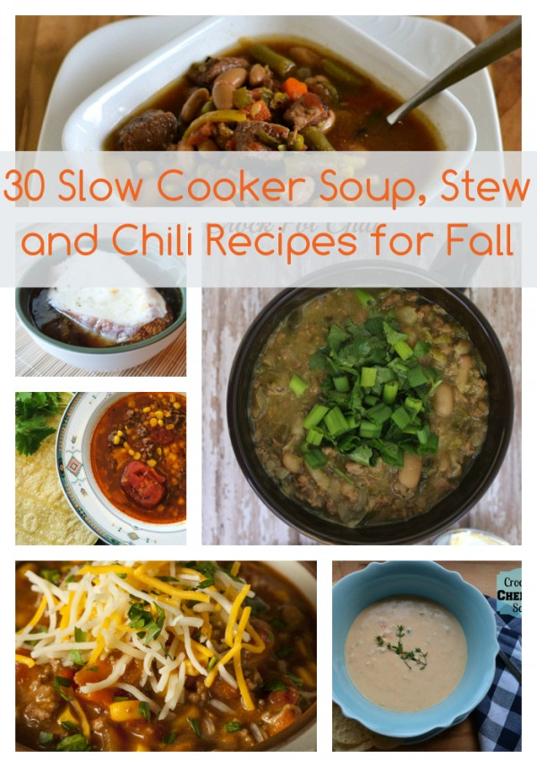 30 Slow Cooker Soup Stew Chili Recipes