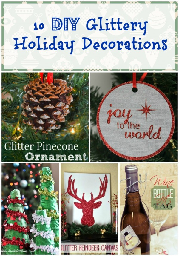 10 DIY Glittery Holiday Decorations