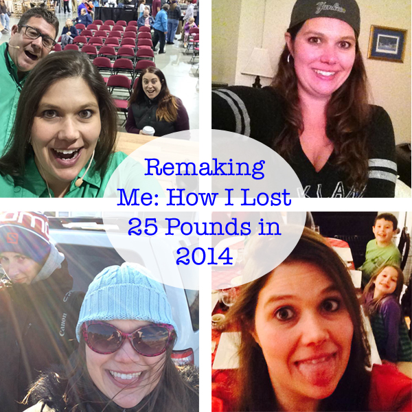 Remaking Me: How I Lost 25 Pounds in 2014