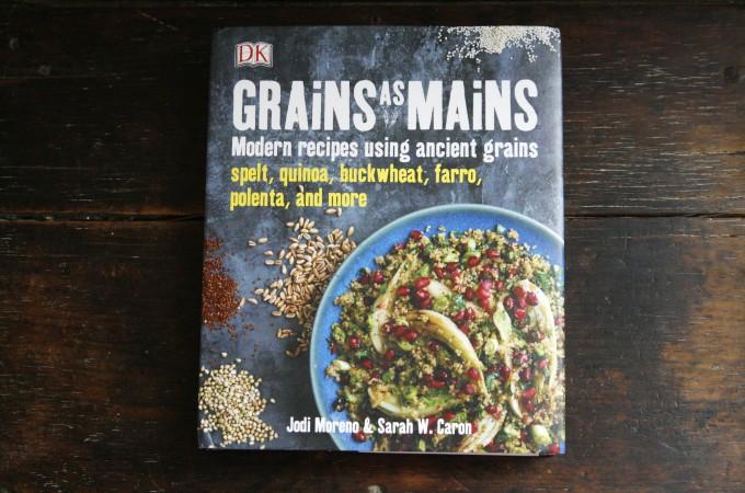 Grains as Mains Cookbook