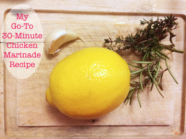 Lemon Garlic Marinade: An Easy 30 Minute Chicken Marinade Recipe