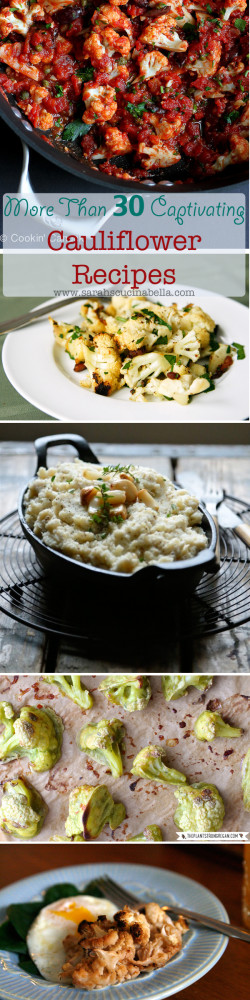 More than 30 Captivating Cauliflower Recipes