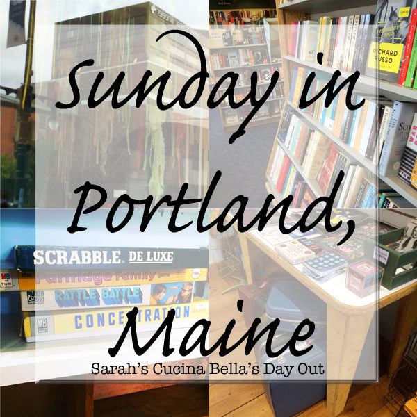 Sunday in Portland, Maine | Sarah's Cucina Bella's Day Out