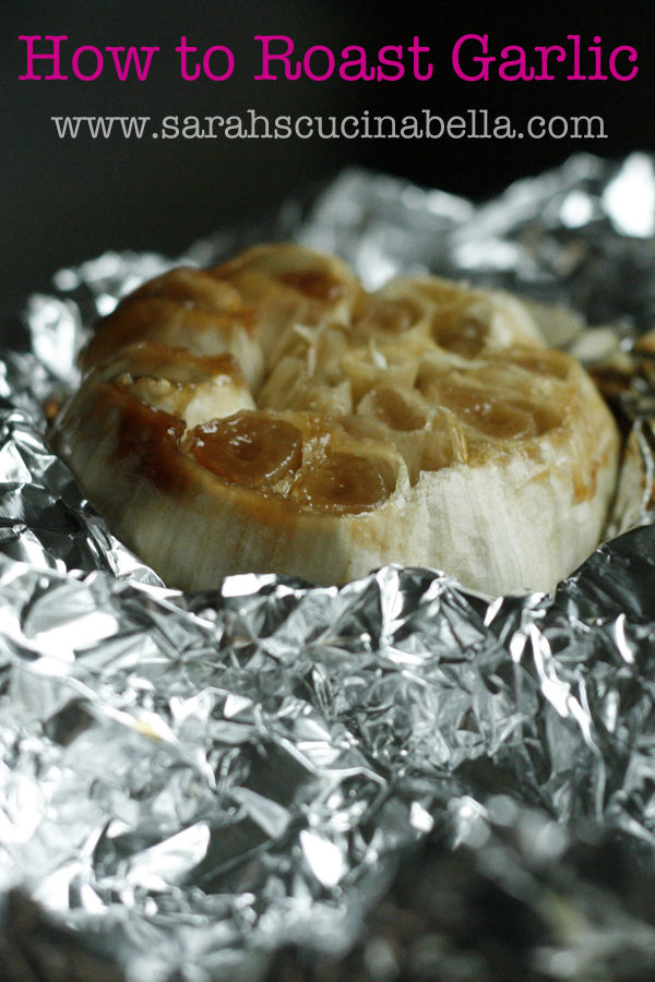 how-to-roast-garlic-by-sarahs-cucina-bella