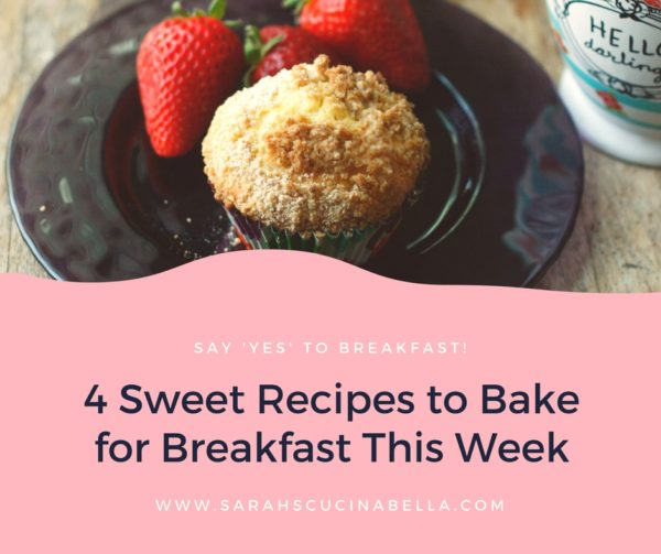 4 Sweet Recipes to Bake for Breakfast This Week