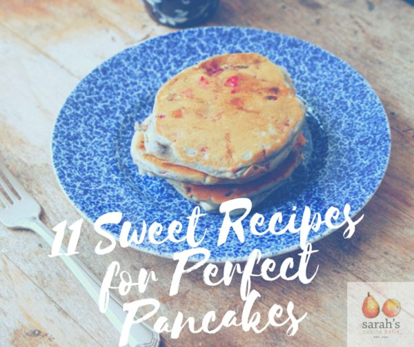 11 Sweet Recipes for Perfect Pancakes