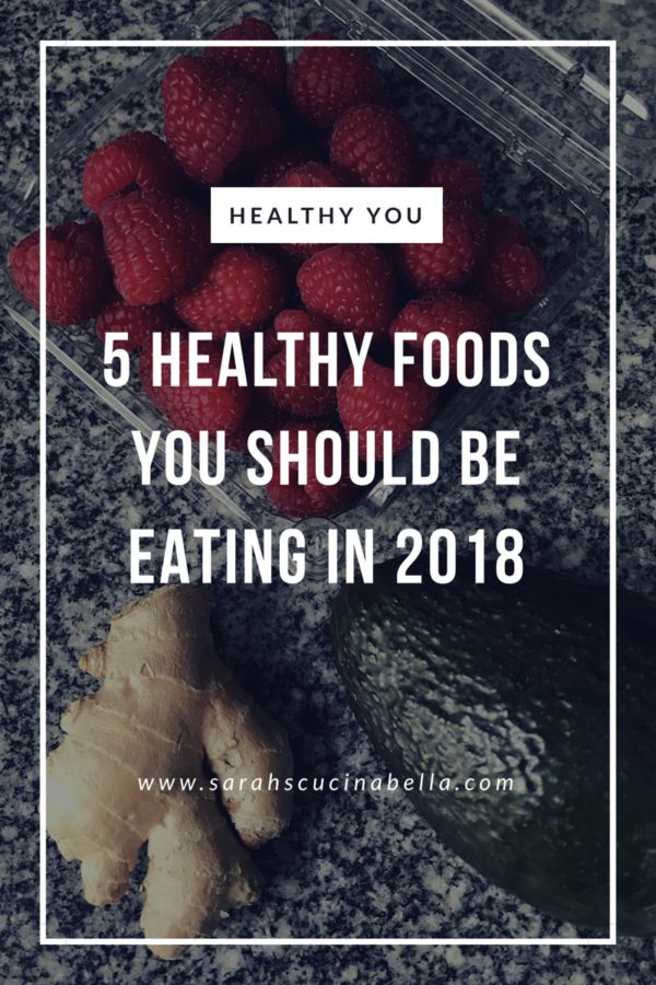 5 Healthy Foods You Should Be Eating in 2018