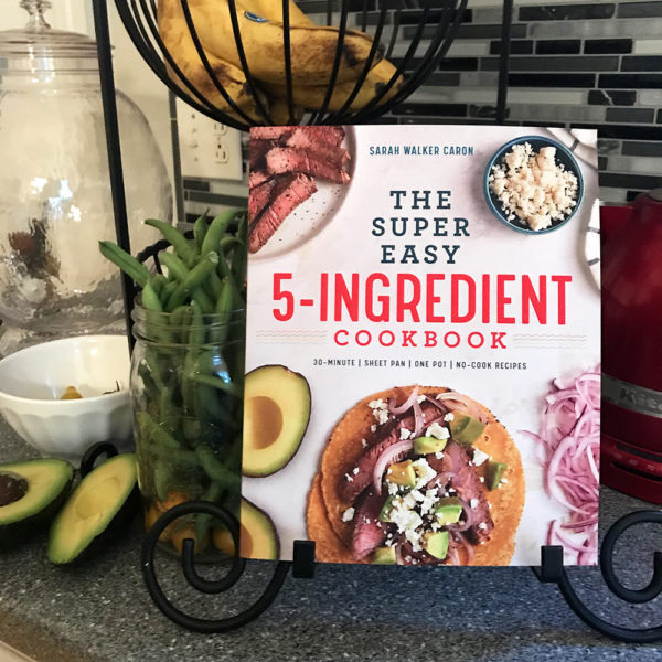 Announcing The Super Easy 5-Ingredient Cookbook