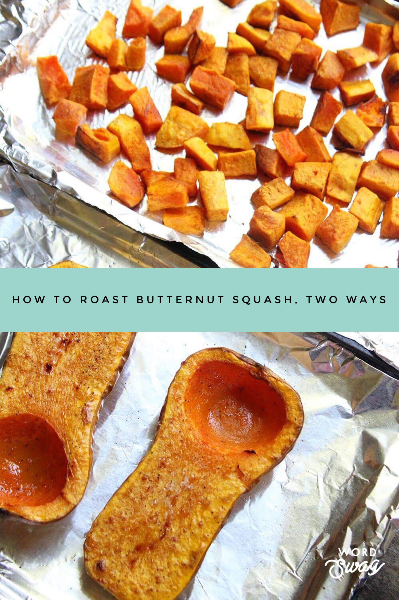 How to Roast Butternut Squash Two Ways